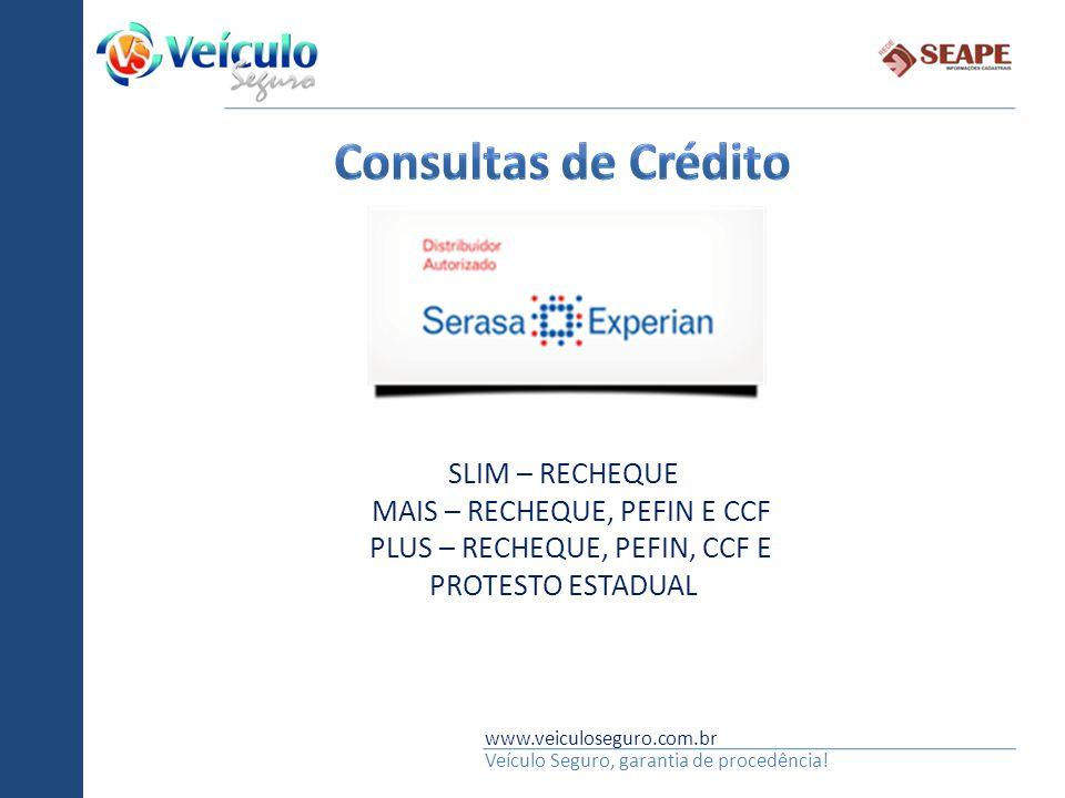 Consultas de Crédito SLIM – RECHEQUE MAIS – RECHEQUE, PEFIN E CCF