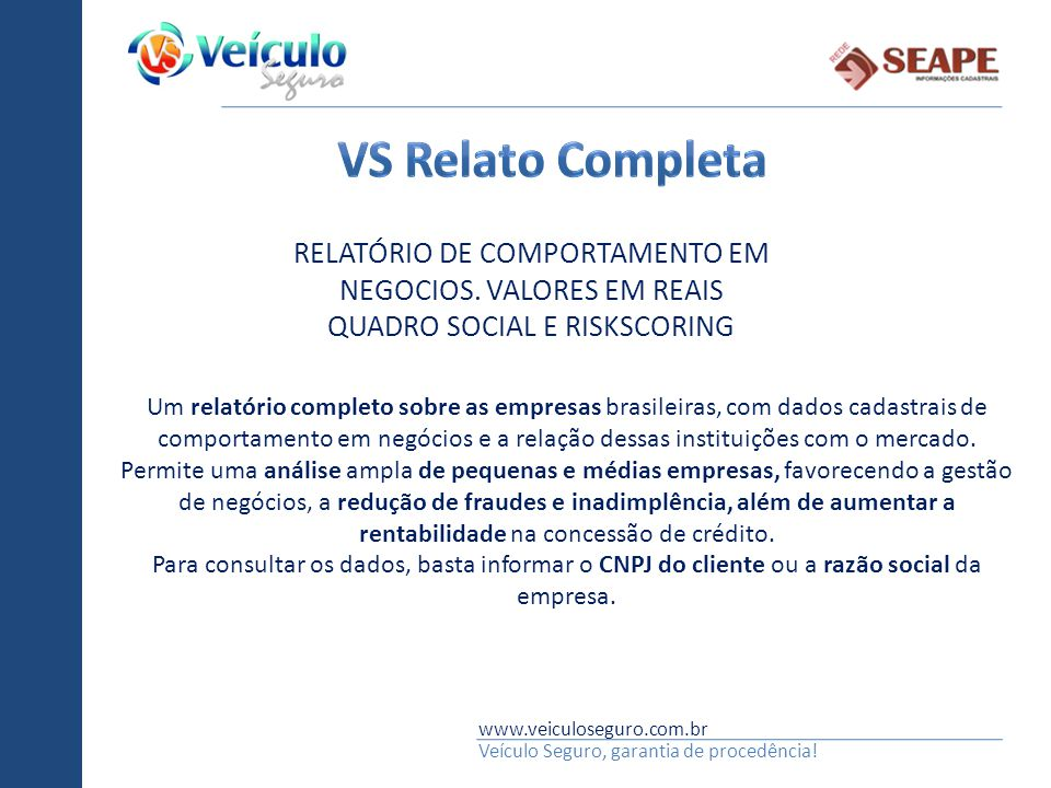 Vs Relato Completa RELATÓRIO DE COMPORTAMENTO EM NEGOCIOS. VALORES EM REAIS. QUADRO SOCIAL E RISKSCORING.
