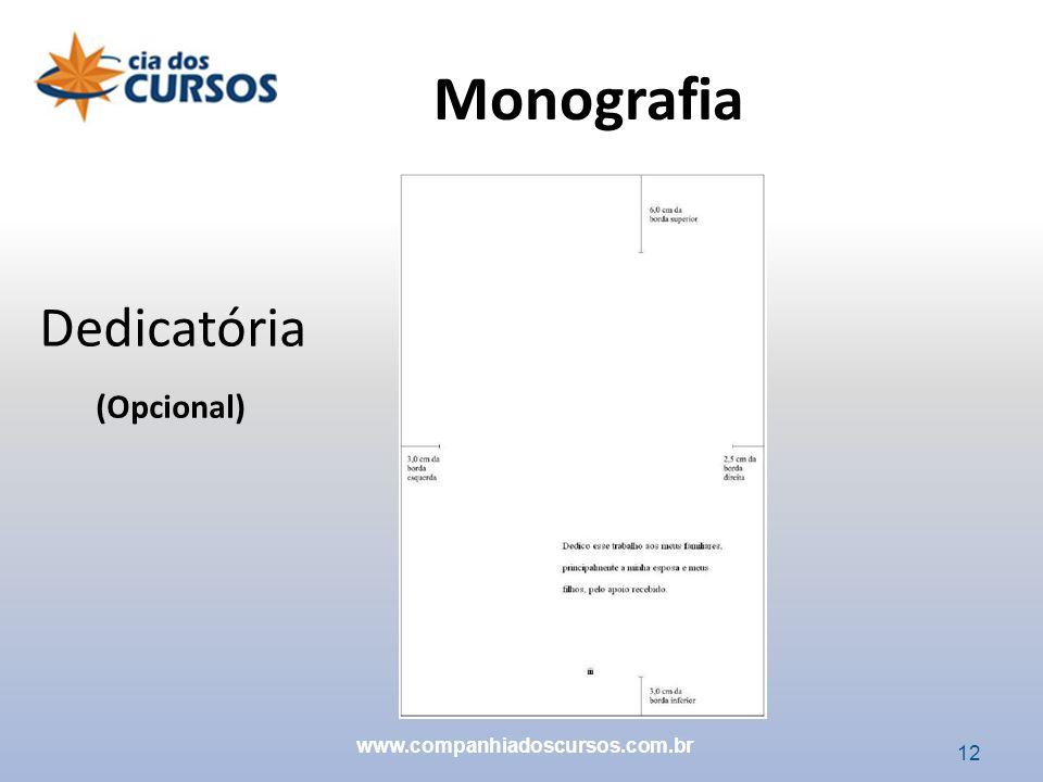 Monografia Dedicatória (Opcional) www.companhiadoscursos.com.br 12 12