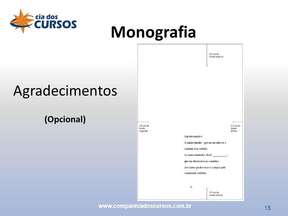 Monografia Agradecimentos (Opcional) www.companhiadoscursos.com.br 15