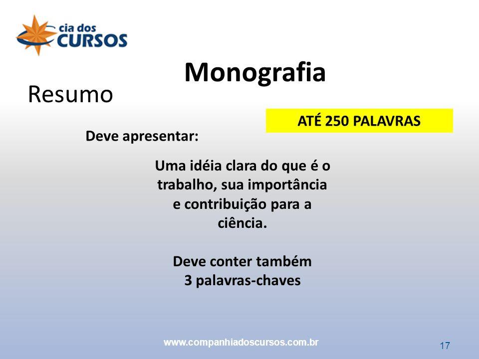 Monografia Resumo ATÉ 250 PALAVRAS Deve apresentar: