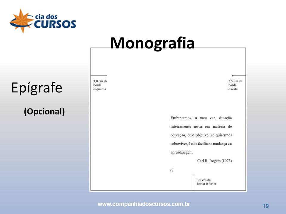Monografia Epígrafe (Opcional) www.companhiadoscursos.com.br 19 19