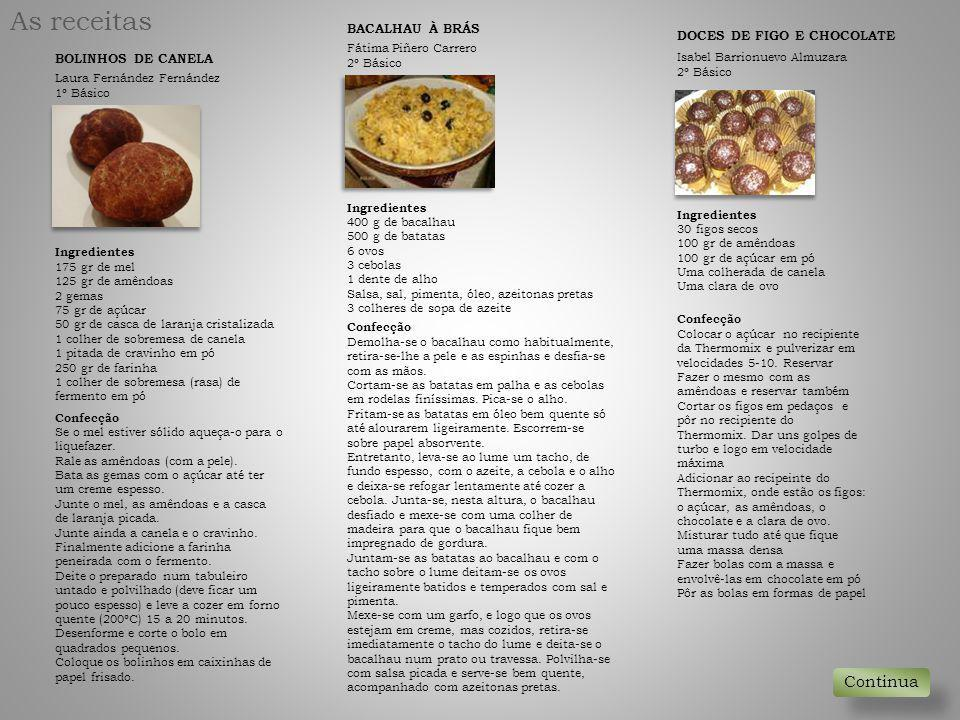 As receitas Continua BACALHAU À BRÁS DOCES DE FIGO E CHOCOLATE