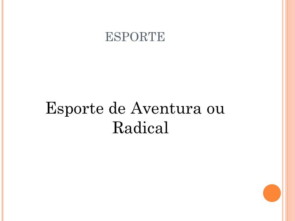 Esporte de Aventura ou Radical