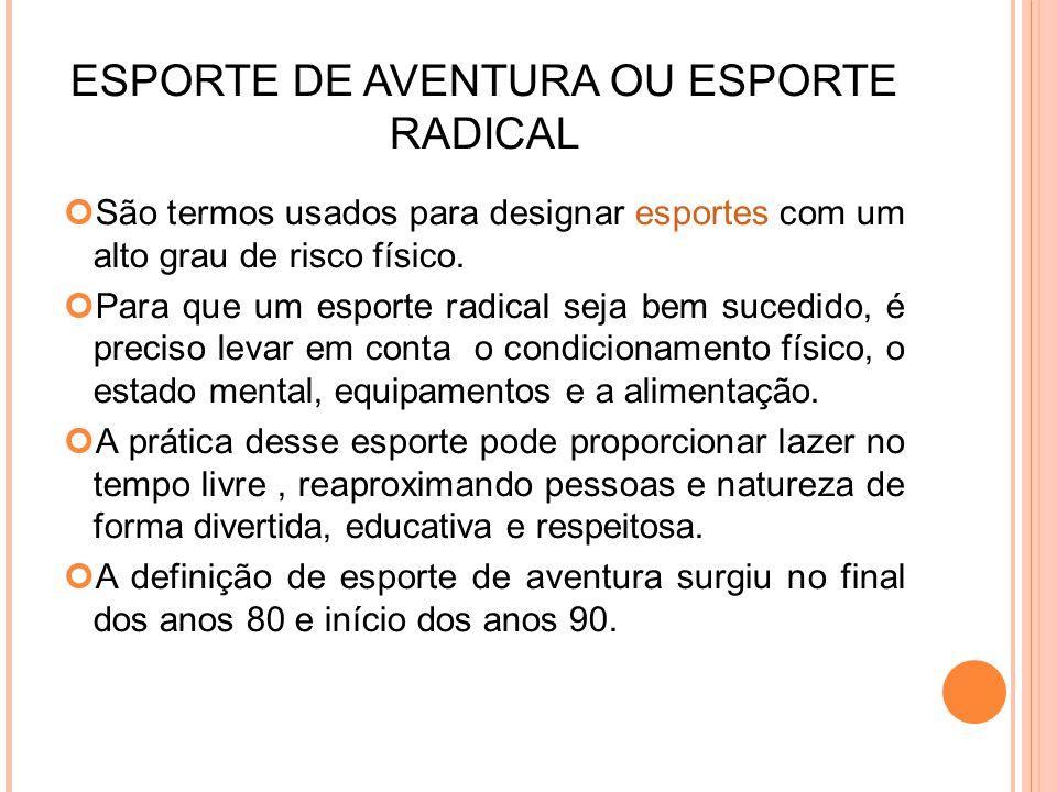 ESPORTE DE AVENTURA OU ESPORTE RADICAL