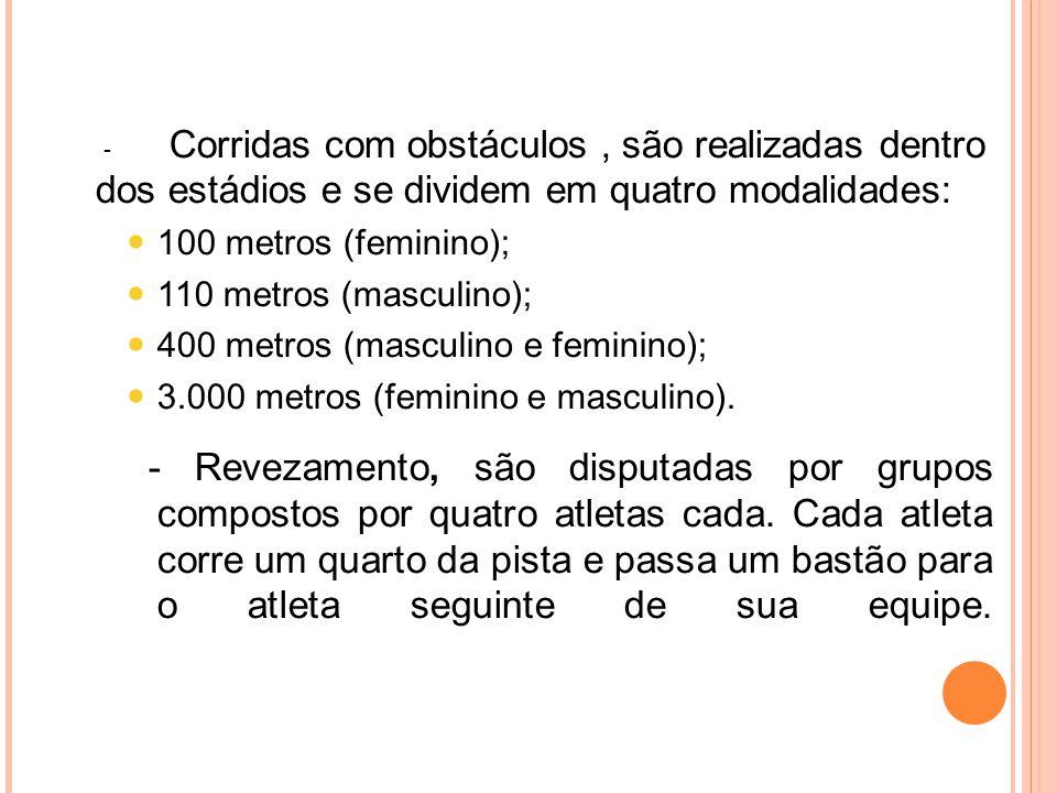 - Corridas com obstáculos , são realizadas dentro dos estádios e se dividem em quatro modalidades: