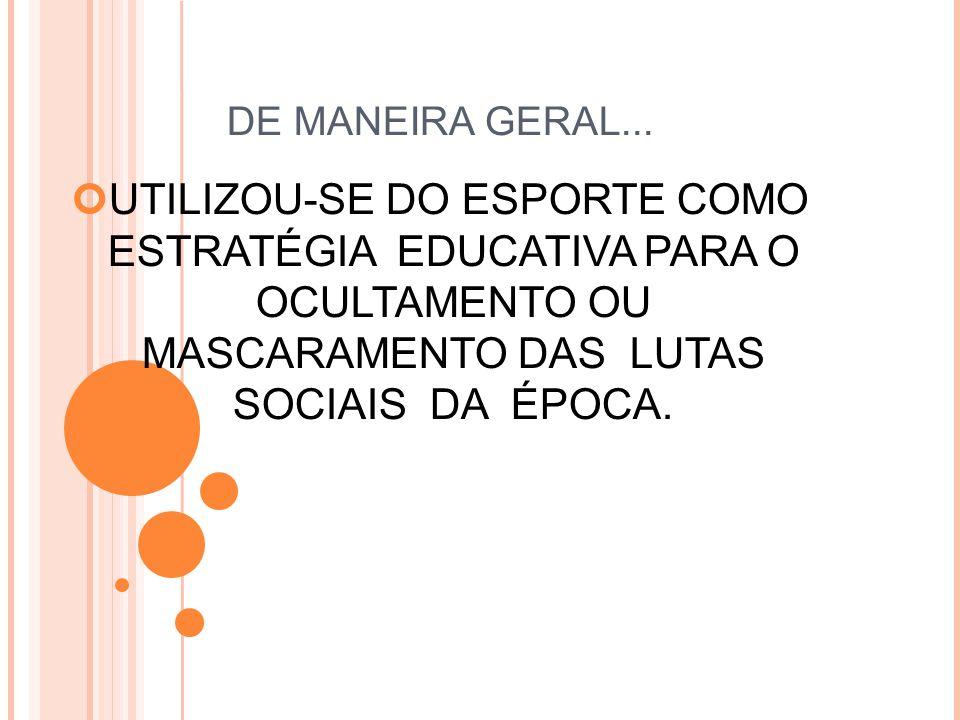 DE MANEIRA GERAL...