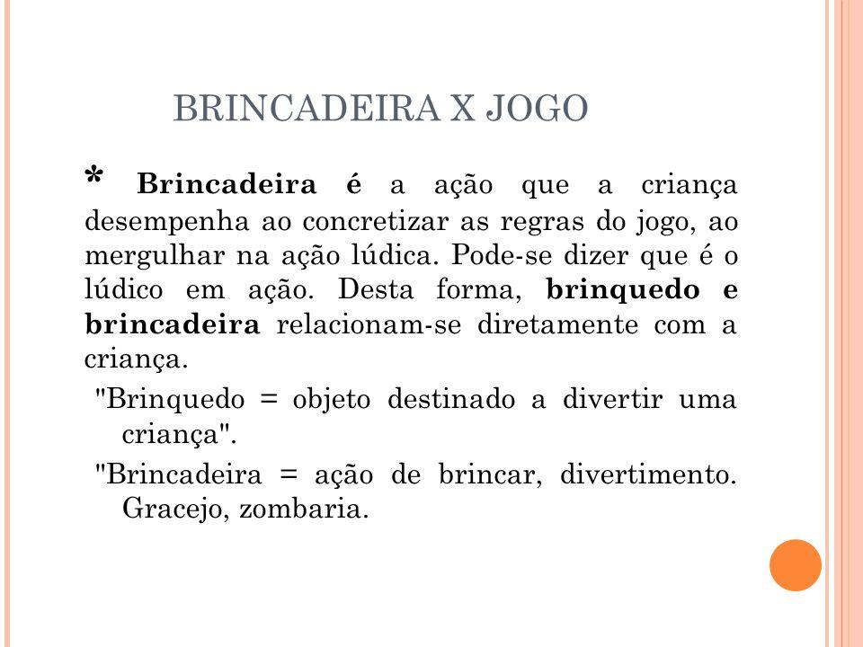BRINCADEIRA X JOGO