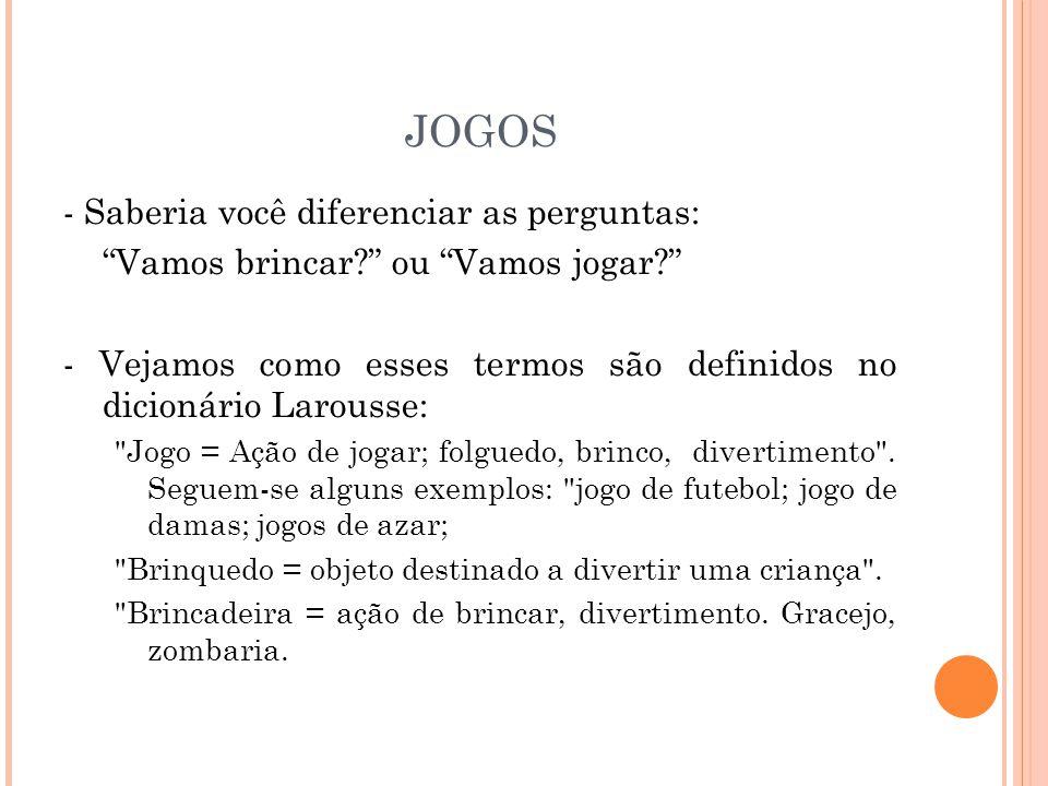 JOGOS - Saberia você diferenciar as perguntas: