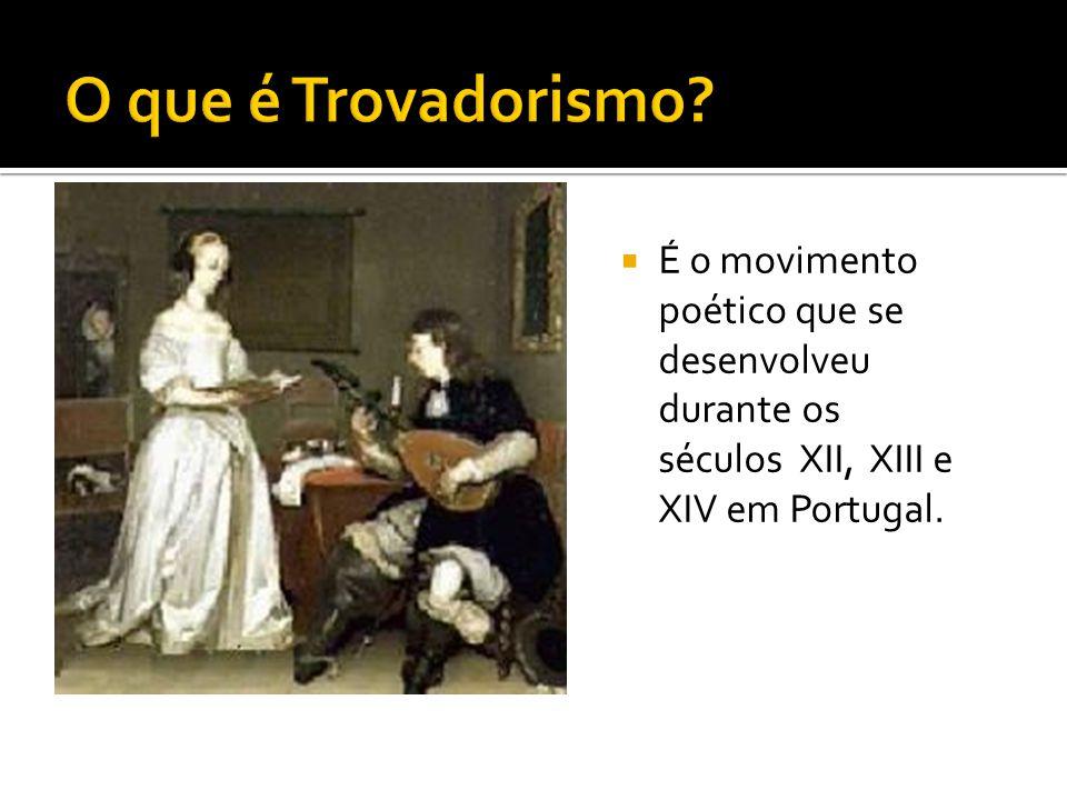 O que é Trovadorismo.
