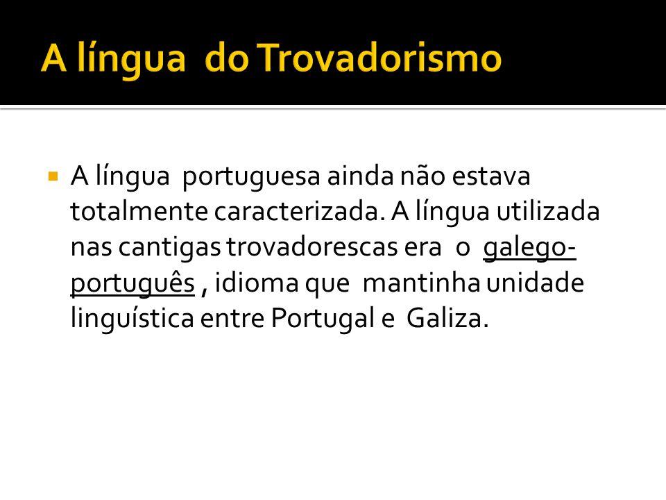 A língua do Trovadorismo