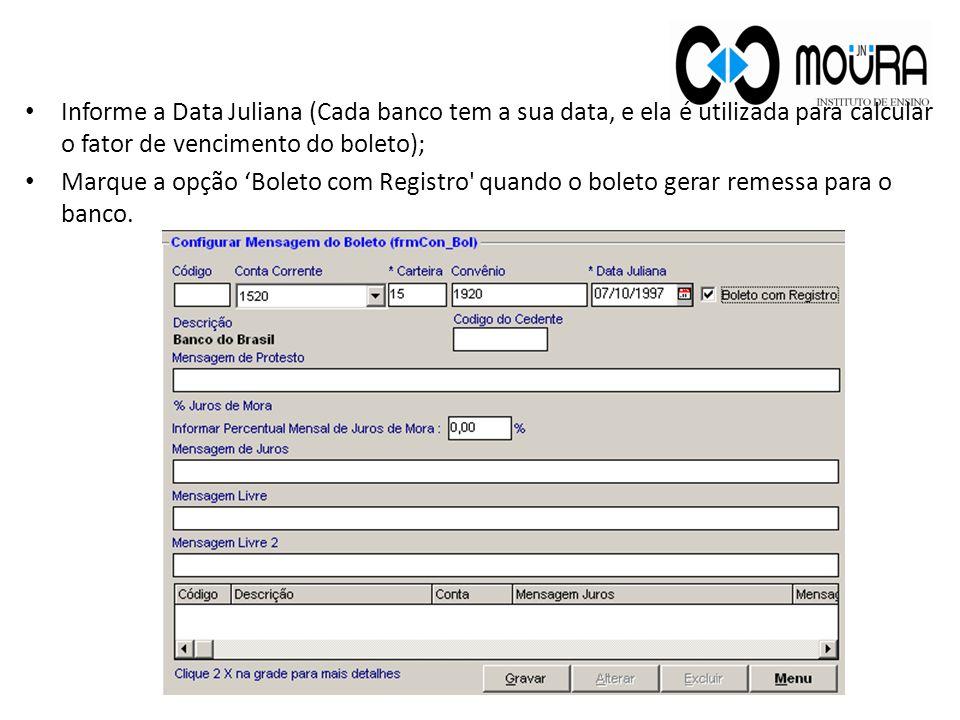 Informe a Data Juliana (Cada banco tem a sua data, e ela é utilizada para calcular o fator de vencimento do boleto);