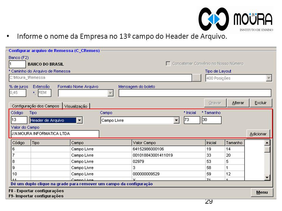 Informe o nome da Empresa no 13º campo do Header de Arquivo.