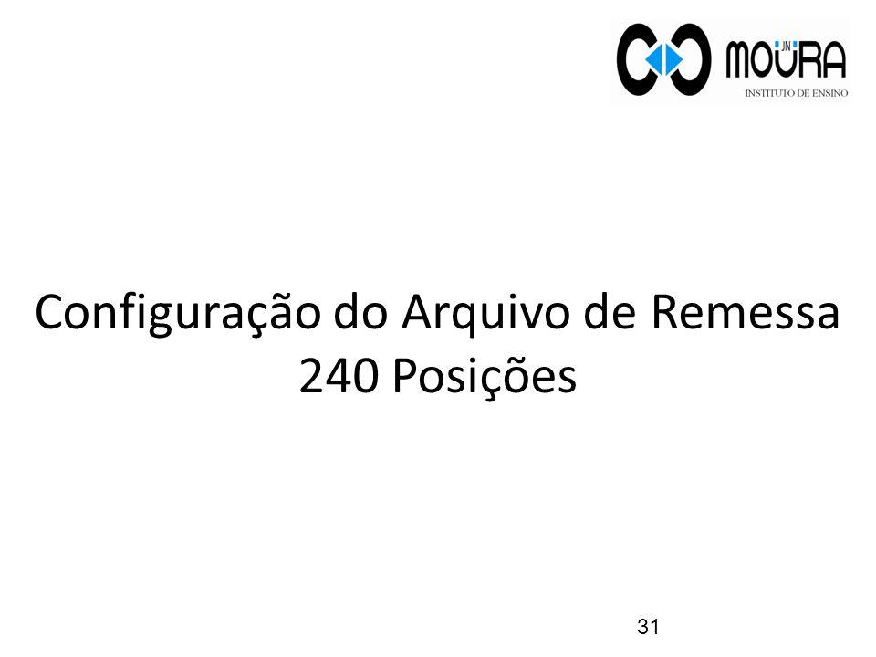 Configuração do Arquivo de Remessa 240 Posições