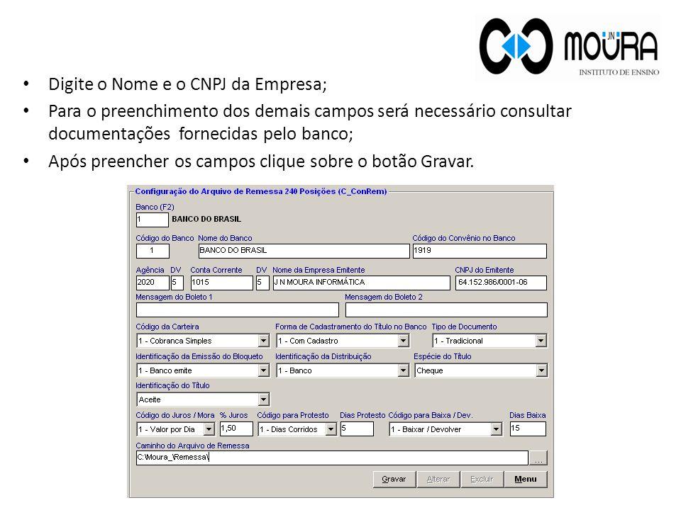 Digite o Nome e o CNPJ da Empresa;