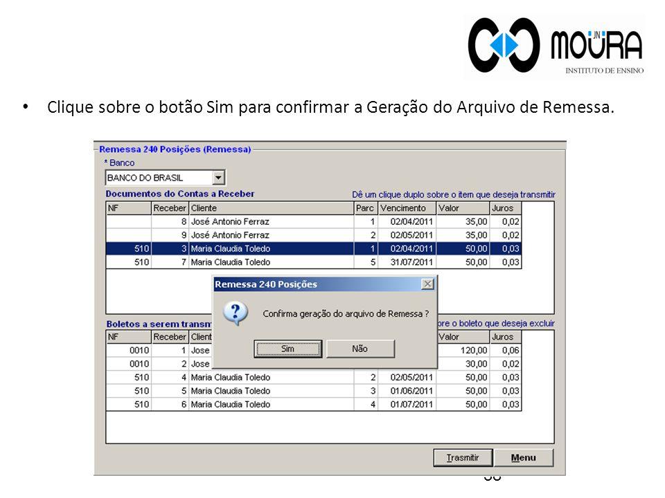 Clique sobre o botão Sim para confirmar a Geração do Arquivo de Remessa.