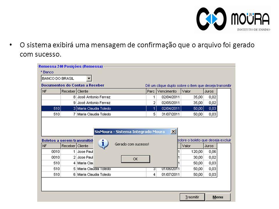 O sistema exibirá uma mensagem de confirmação que o arquivo foi gerado com sucesso.