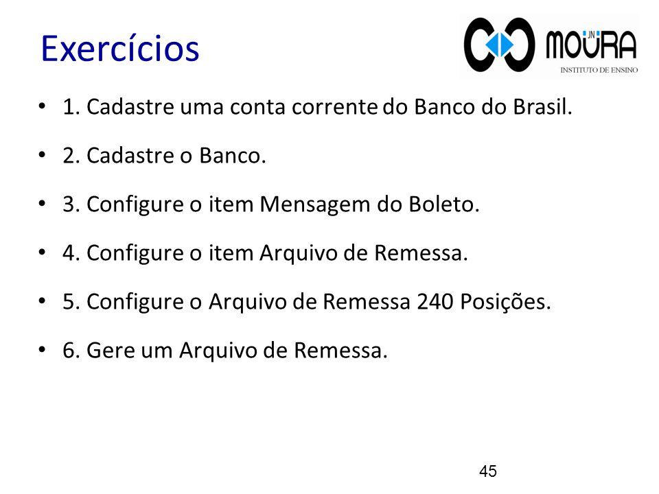 Exercícios 1. Cadastre uma conta corrente do Banco do Brasil.