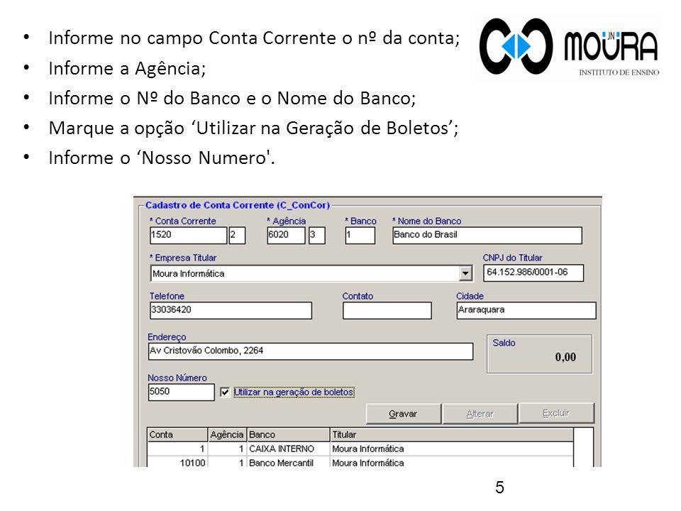 Informe no campo Conta Corrente o nº da conta;