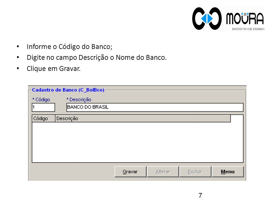 Informe o Código do Banco;