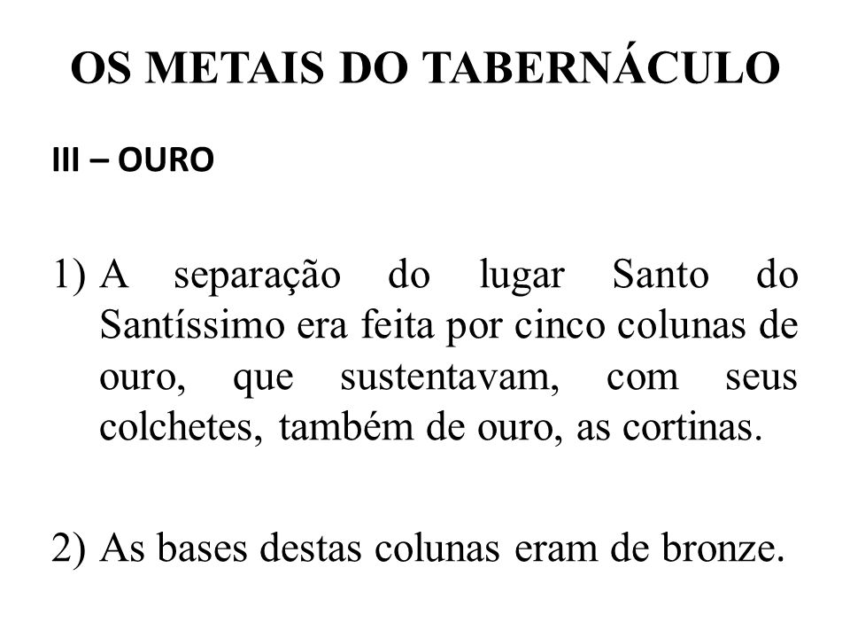 OS METAIS DO TABERNÁCULO