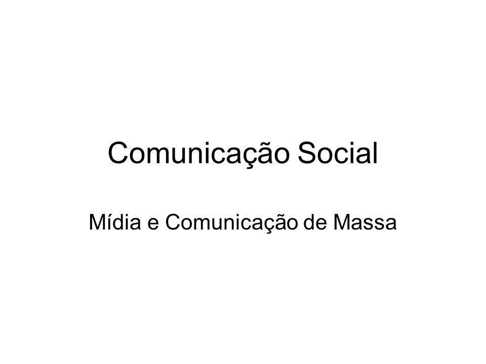 Mídia e Comunicação de Massa