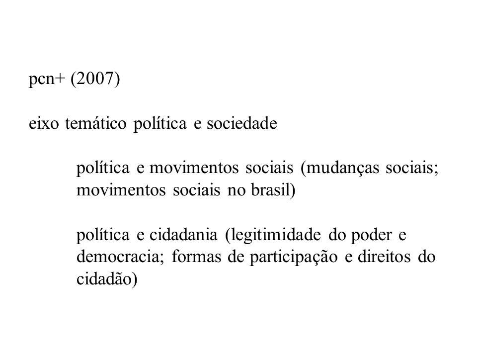 pcn+ (2007) eixo temático política e sociedade