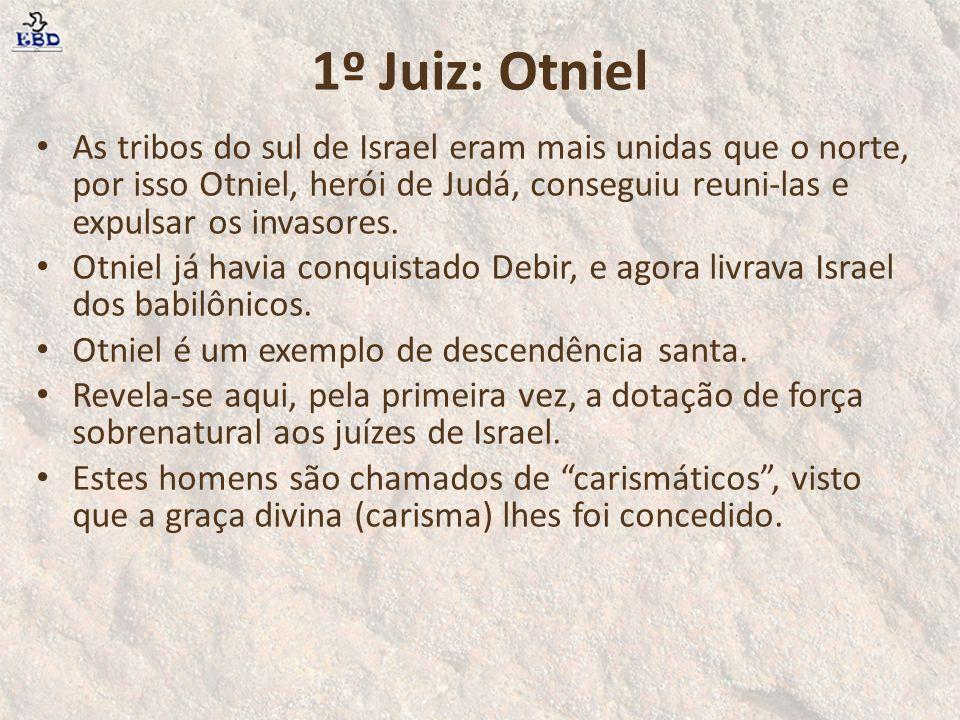 1º Juiz: Otniel