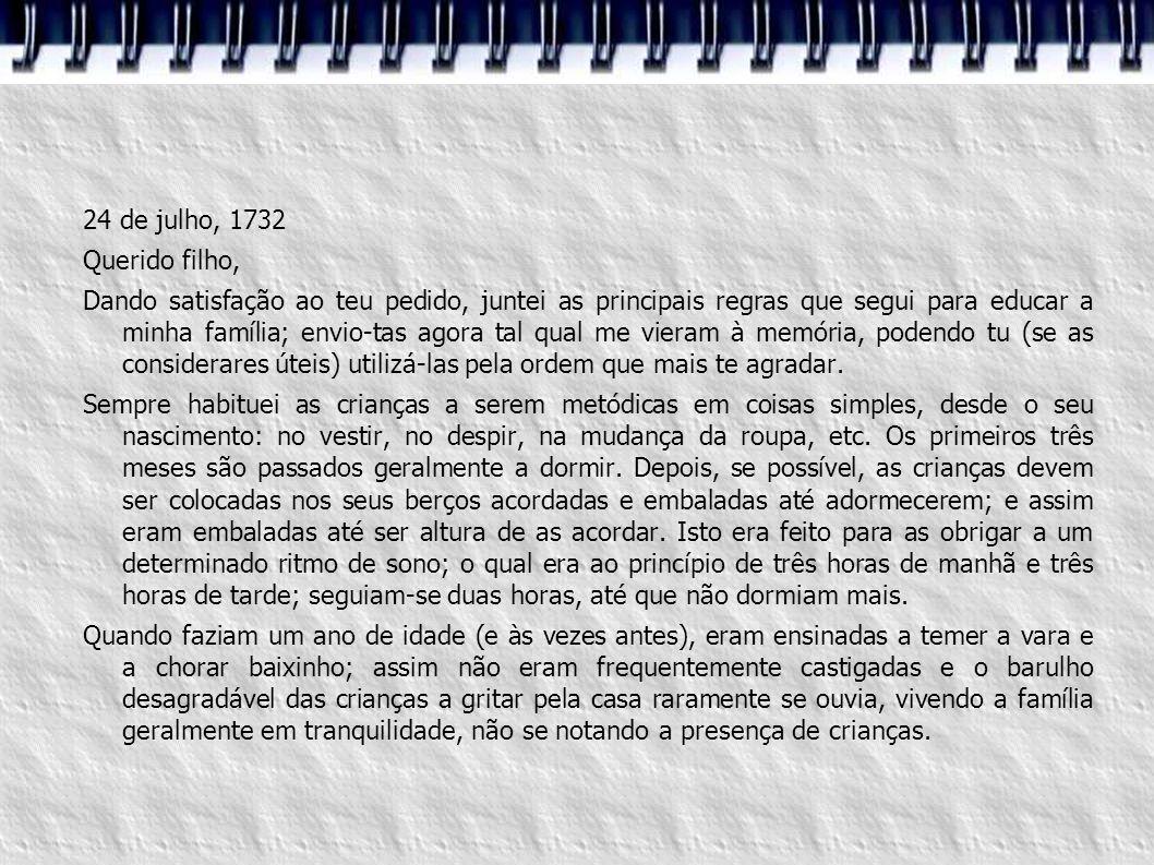 24 de julho, 1732 Querido filho,