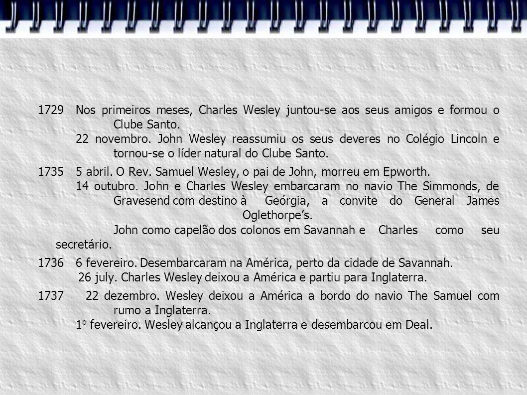 1729 Nos primeiros meses, Charles Wesley juntou-se aos seus amigos e formou o Clube Santo.