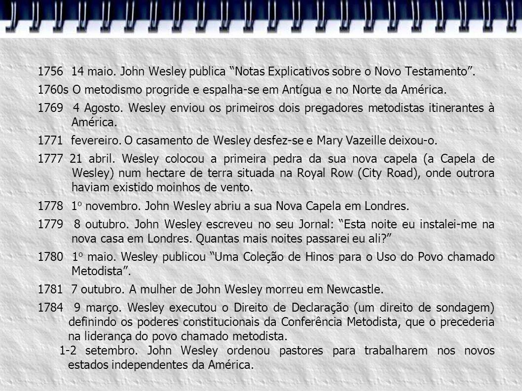 1756 14 maio. John Wesley publica Notas Explicativos sobre o Novo Testamento .