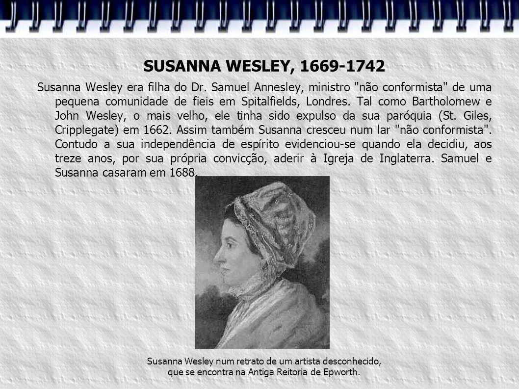 SUSANNA WESLEY, 1669-1742