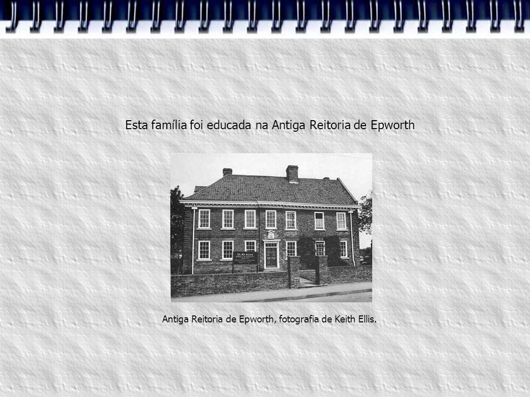 Esta família foi educada na Antiga Reitoria de Epworth