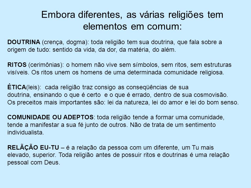 Embora diferentes, as várias religiões tem elementos em comum: