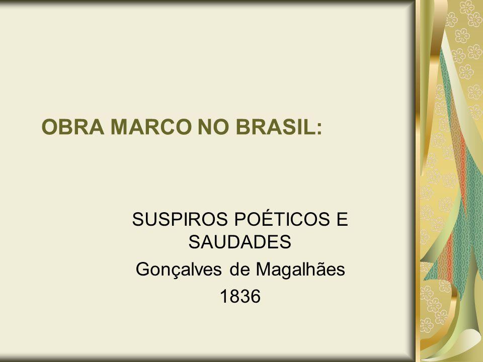 SUSPIROS POÉTICOS E SAUDADES Gonçalves de Magalhães 1836