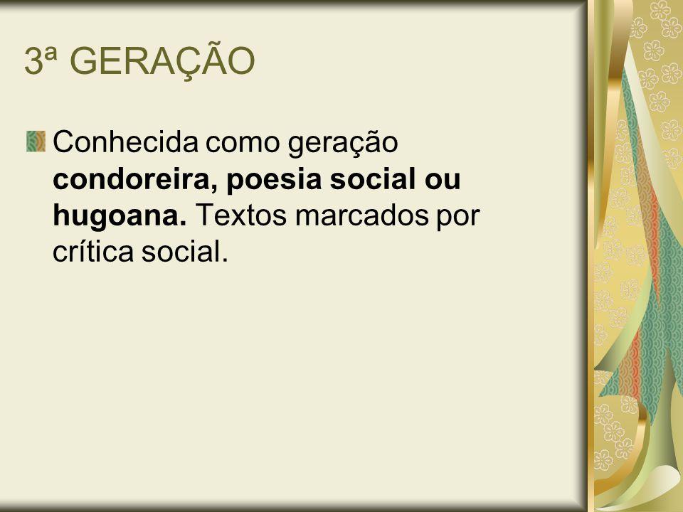 3ª GERAÇÃO Conhecida como geração condoreira, poesia social ou hugoana.