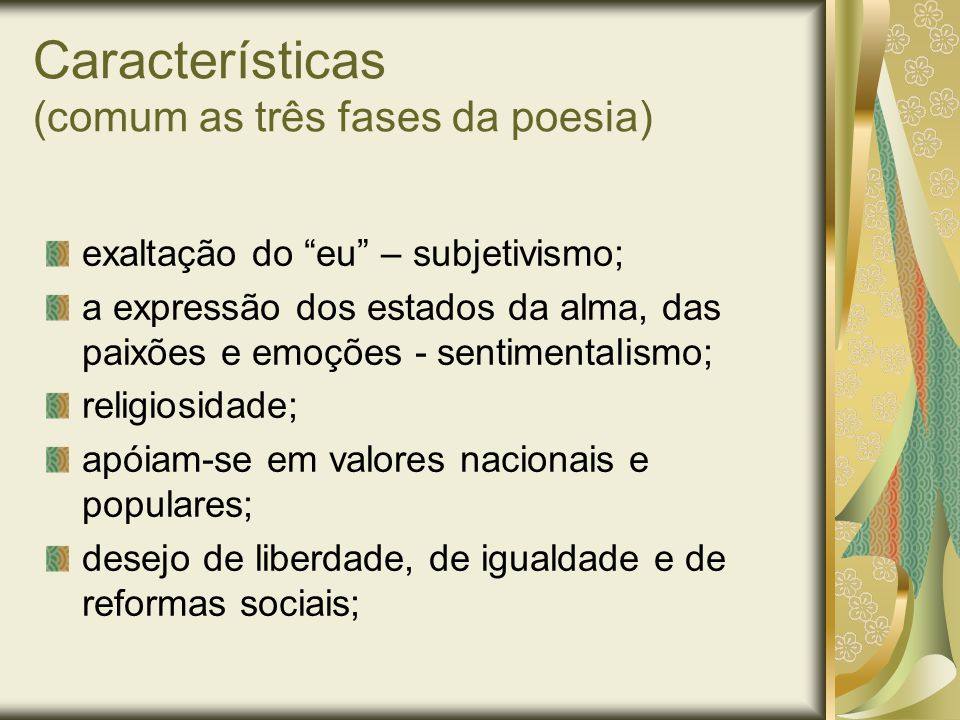 Características (comum as três fases da poesia)