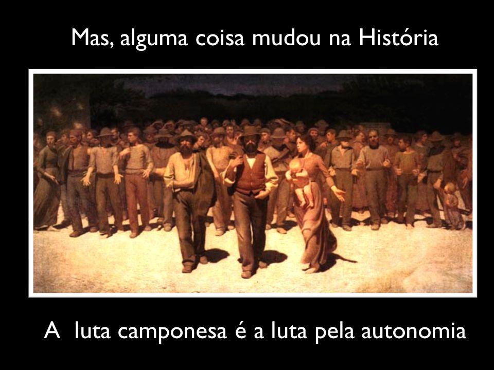Mas, alguma coisa mudou na História