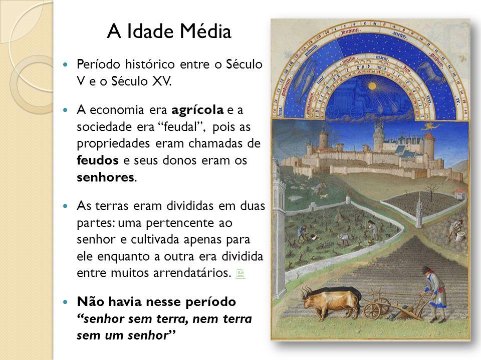 A Idade Média Período histórico entre o Século V e o Século XV.