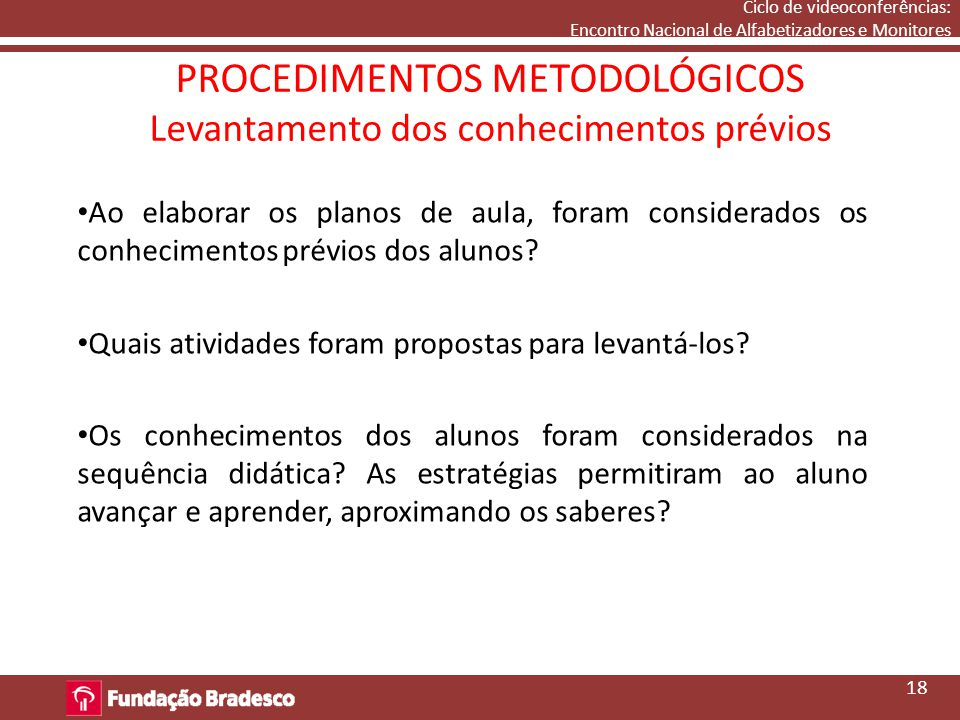 PROCEDIMENTOS METODOLÓGICOS Levantamento dos conhecimentos prévios