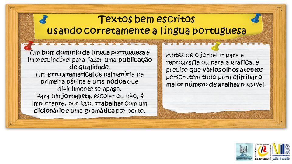 Textos bem escritos usando corretamente a língua portuguesa