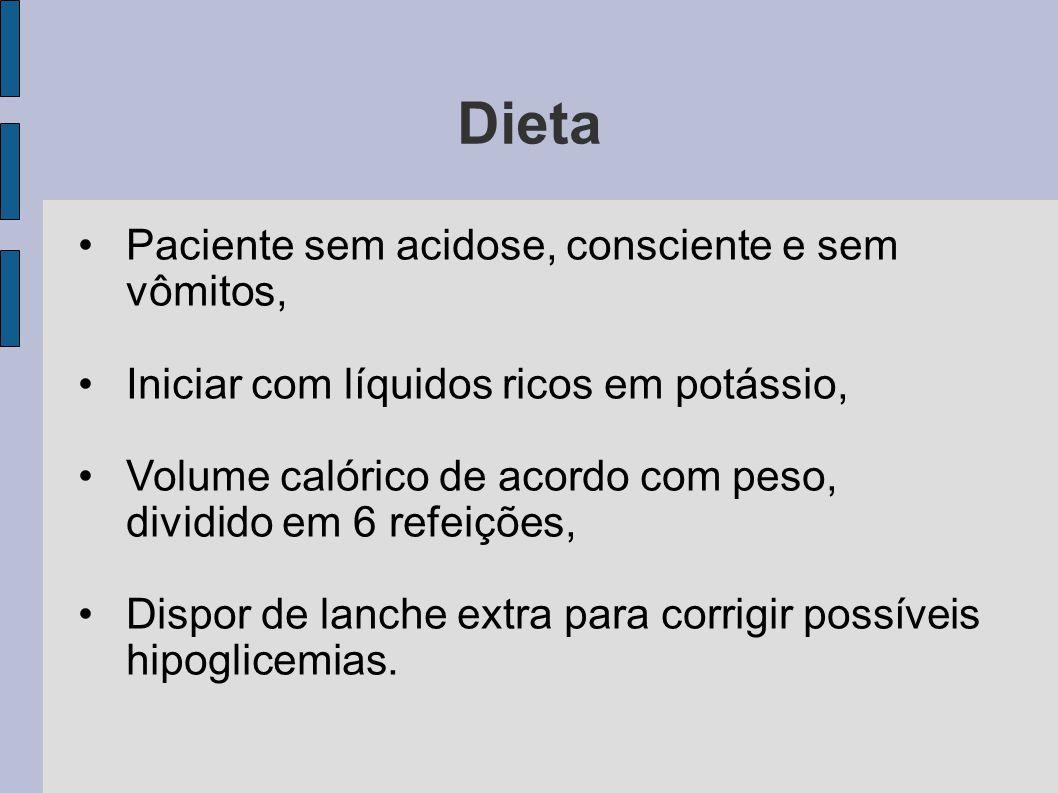 Dieta Paciente sem acidose, consciente e sem vômitos,