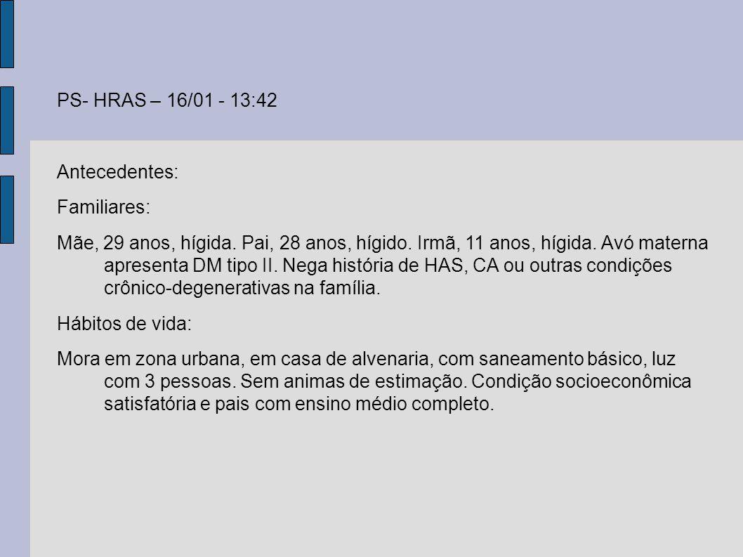 PS- HRAS – 16/01 - 13:42 Antecedentes: Familiares: