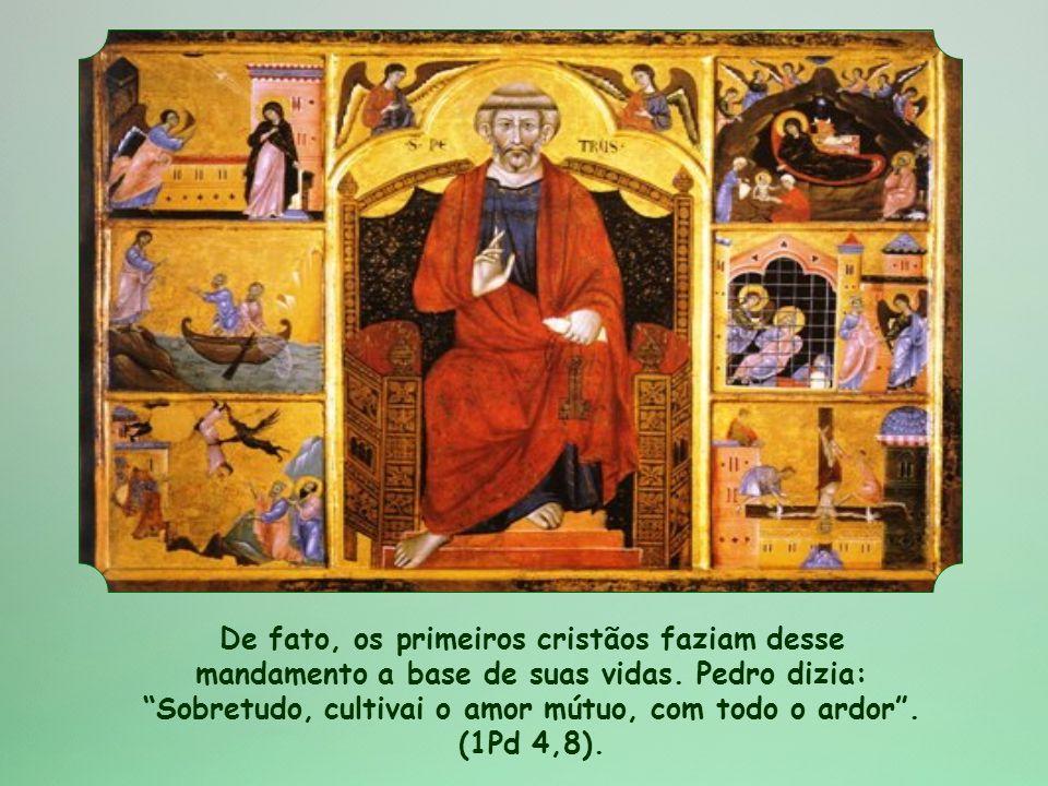 De fato, os primeiros cristãos faziam desse mandamento a base de suas vidas.