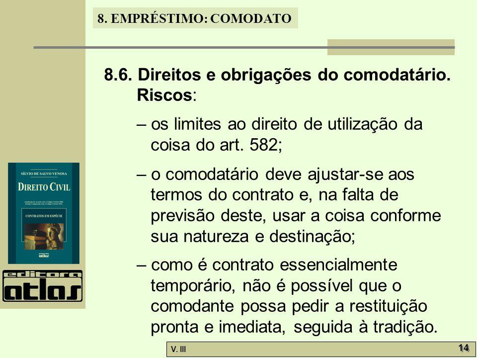 8.6. Direitos e obrigações do comodatário. Riscos: