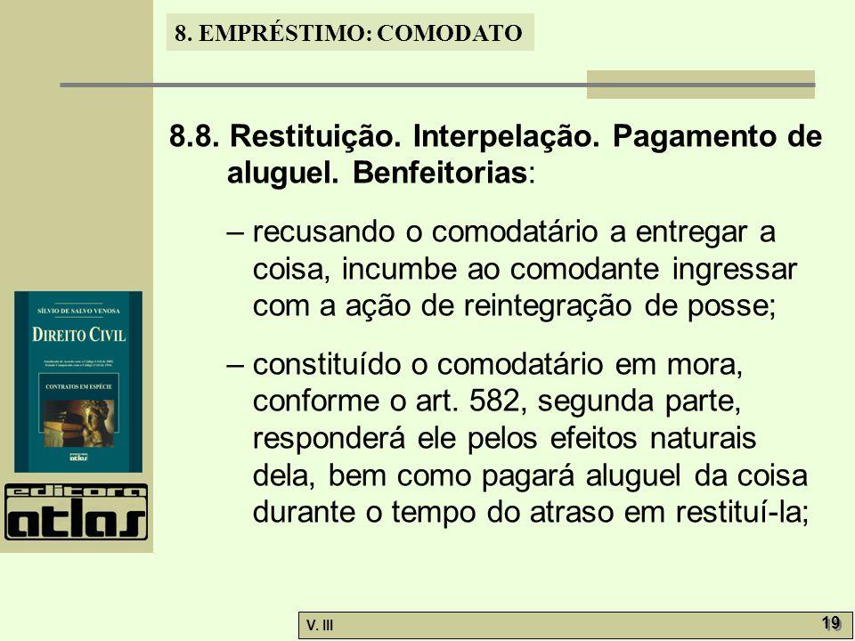 8.8. Restituição. Interpelação. Pagamento de aluguel. Benfeitorias:
