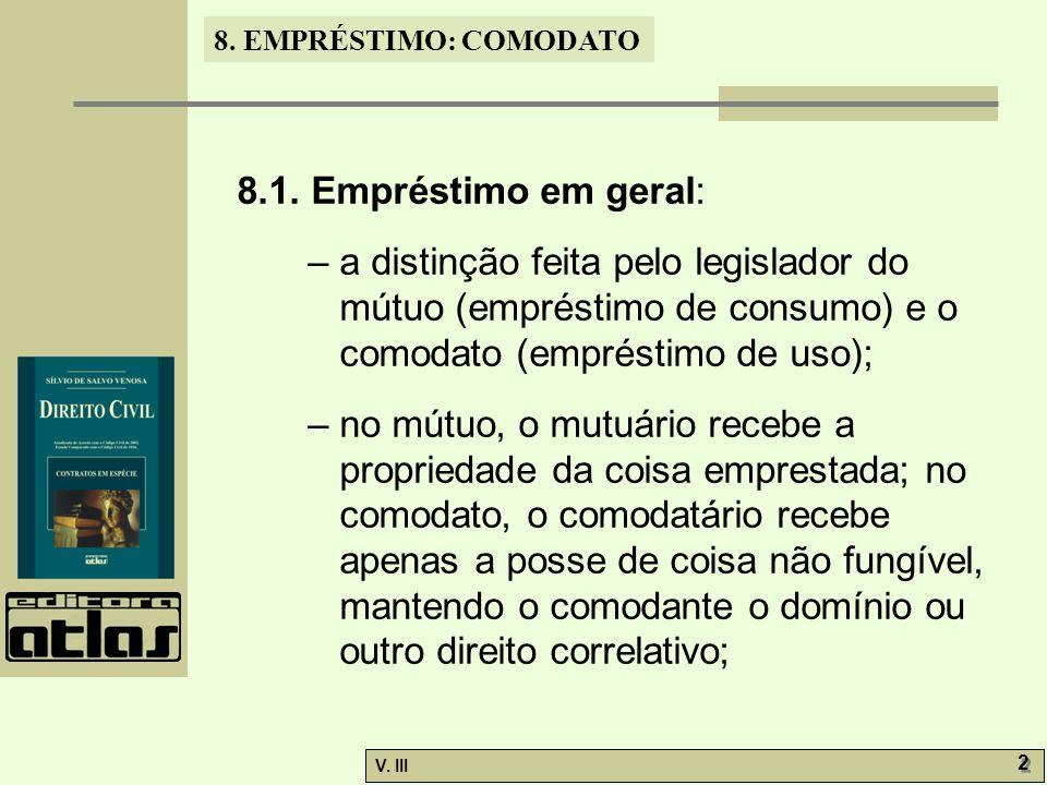 8.1. Empréstimo em geral: – a distinção feita pelo legislador do mútuo (empréstimo de consumo) e o comodato (empréstimo de uso);
