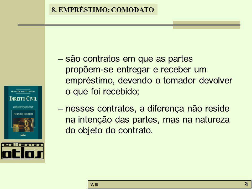 – são contratos em que as partes propõem-se entregar e receber um empréstimo, devendo o tomador devolver o que foi recebido;