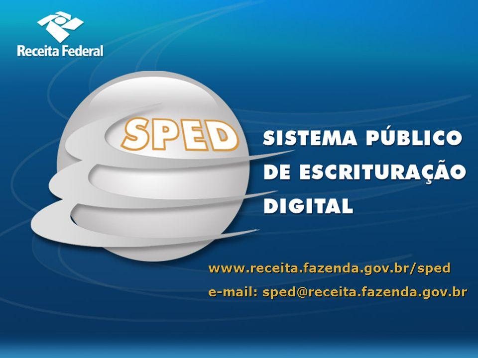 www.receita.fazenda.gov.br/sped e-mail: sped@receita.fazenda.gov.br