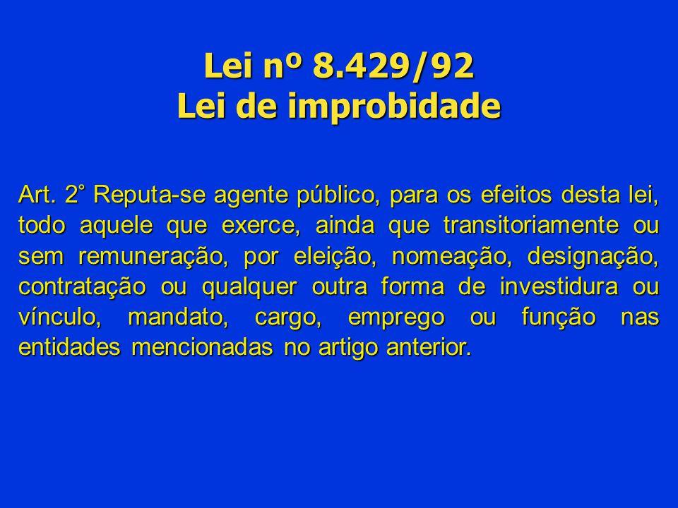 Lei nº 8.429/92 Lei de improbidade